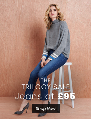 THE TRILOGY SALE: Jeans at £95